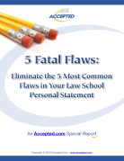 Five Fatal Flaws to Avoid in Your Law School Personal Statement