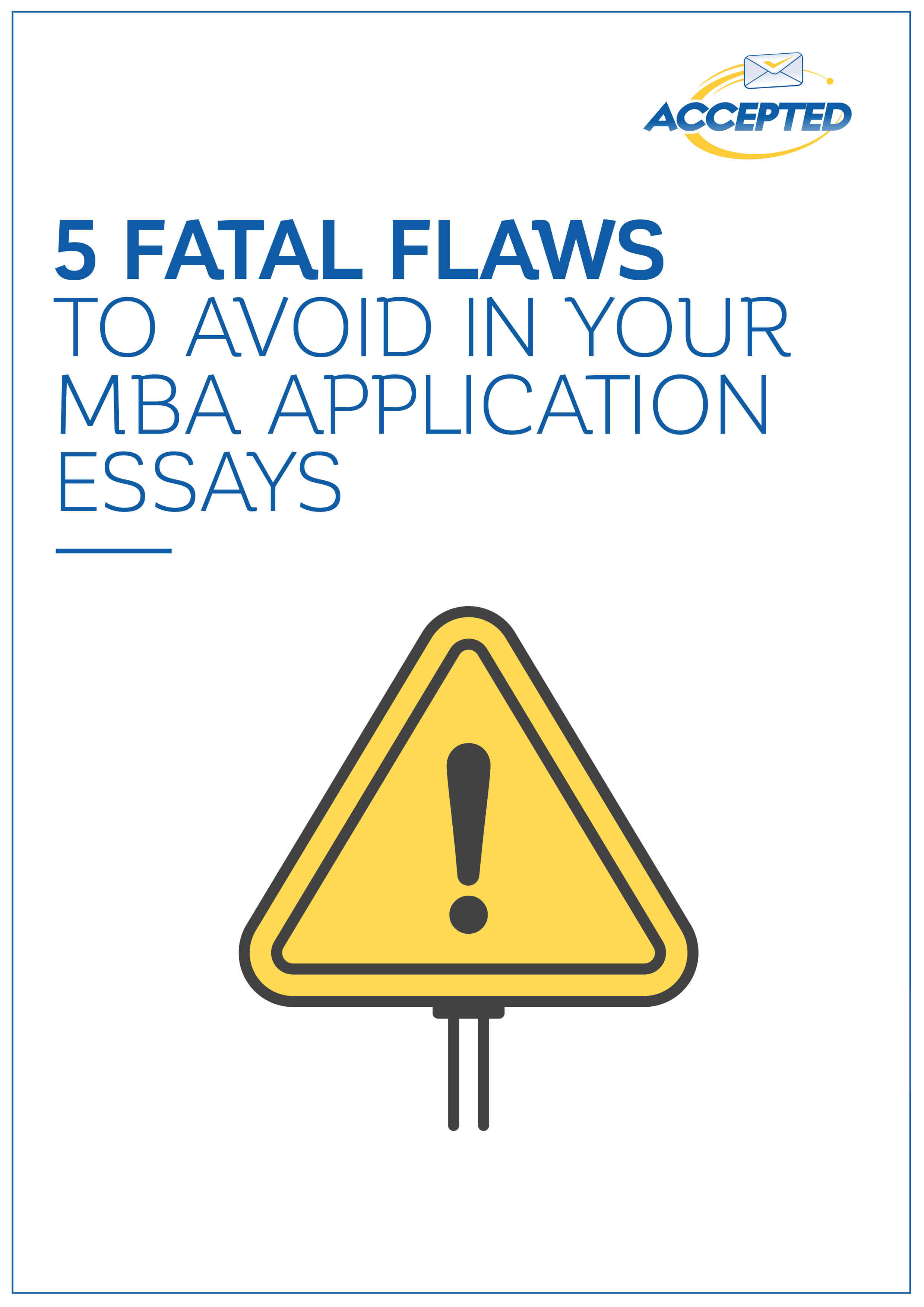5 fatal flaws your application essay Fatal resume flaw #5: whether you are figuring out where to apply, writing your application essays, or prepping for your interviews, we are just a call.