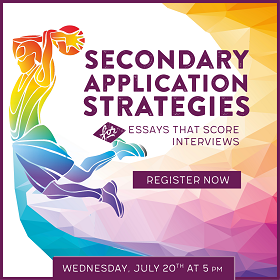 Secondary Application Strategies for Essays that Score Interviews - Register today!
