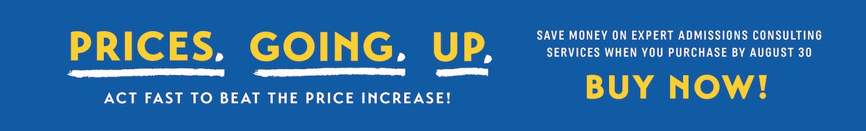 Prices are going up! Save on expert admissions consulting services when you buy now!