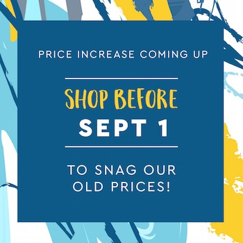 Price increase ahead! Shop now to snag our old prices!