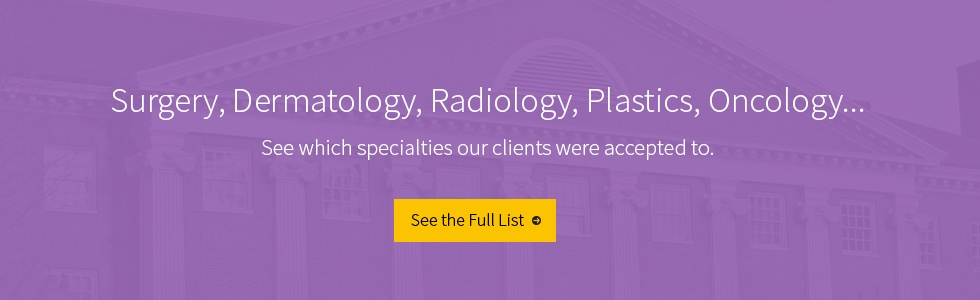 See which specialties our clients were accepted to!