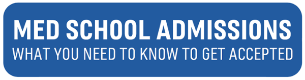 Med School Admissions: What You Need to Know to Get Accepted! | Click here to get your guide!