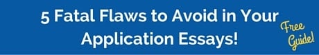 """Download our FREE guide: """"5 Fatal Flaws to Avoid in Your Application Essay or Personal Statement"""""""