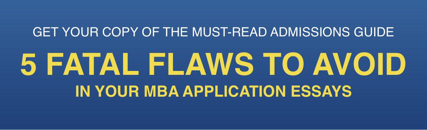 5 Fatal Flaws to Avoid in Your MBA Application Essays