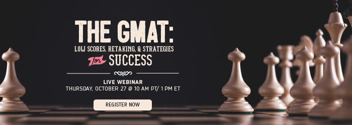 The GMAT: Low Scores, Retaking & Strategies for Success - Register today!