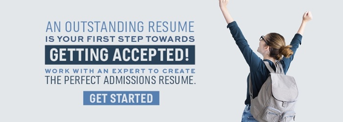 Get Accepted, with the perfect admissions resume!